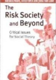 risk society and you Ulrich beck has been one of the foremost sociologists of the last few decades, single-handedly promoting the concept of risk and risk research in contemporary sociology and social theory indeed, his world risk society thesis has become widely popular, capturing current concerns about the.