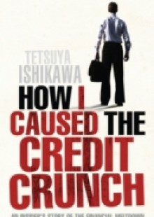 Обложка книги  - How I Caused the Credit Crunch