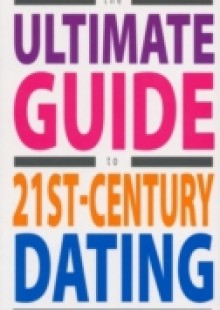 Обложка книги  - Ultimate Guide to 21st Century Dating