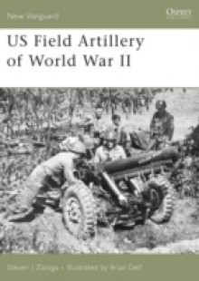 Обложка книги  - US Field Artillery of World War II