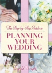 Обложка книги  - Step by Step Guide to Planning Your Wedding