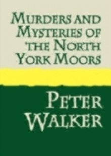 Обложка книги  - Murders & Mysteries of the North York Moors