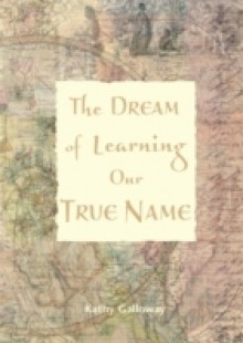 Обложка книги  - Dream of Learning Our True Name