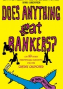 Обложка книги  - Does anything eat bankers?