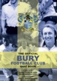 Обложка книги  - Official Bury Football Club Quiz Book