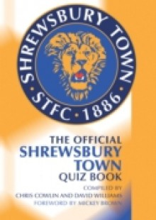 Обложка книги  - Official Shrewsbury Town Quiz Book