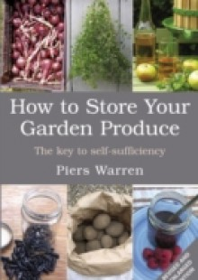 Обложка книги  - How to Store Your Garden Produce