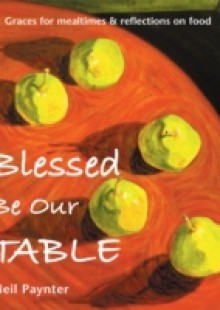 Обложка книги  - Blessed Be Our Table
