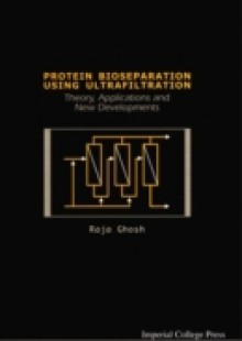 Обложка книги  - Protein Bioseparation Using Ultrafiltration: Theory, Applications And New Developments