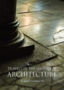 Обложка книги  - Travels in the History of Architecture