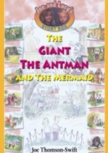 Обложка книги  - Giant, the Antman and The Mermaid