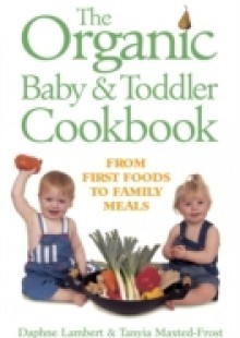 Обложка книги  - Organic Baby and Toddler Cookbook