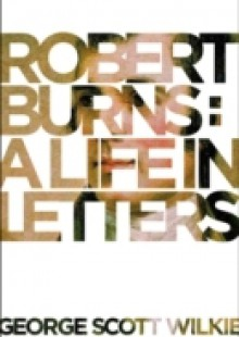 Обложка книги  - Robert Burns: A Life in Letters