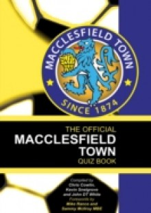 Обложка книги  - Official Macclesfield Town Quiz Book