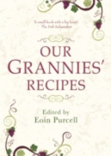 Обложка книги  - Our Grannies Recipes: Favourite Irish Dishes