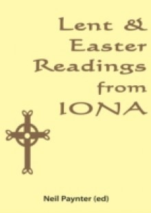Обложка книги  - Lent & Easter Readings from Iona