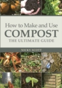 Обложка книги  - How to Make and Use Compost