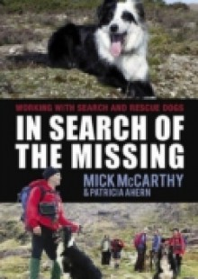 Обложка книги  - In Search of the Missing: Working with Search and Rescue Dogs