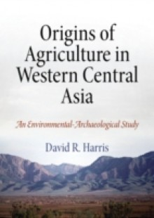 Обложка книги  - Origins of Agriculture in Western Central Asia