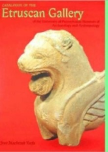 Обложка книги  - Catalogue of the Etruscan Gallery of the University of Pennsylvania Museum of Archaeology and Anthropology