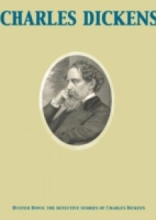 Обложка книги  - Hunted Down: the detective stories of Charles Dickens