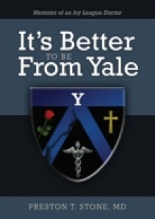 Обложка книги  - It's Better To Be From Yale