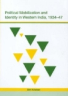 Обложка книги  - Political Mobilization and Identity in Western India, 1934-47