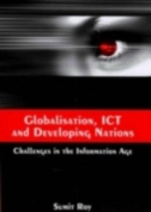 Обложка книги  - Globalisation, ICT and Developing Nations
