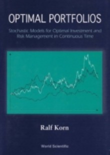 Обложка книги  - Optimal Portfolios: Stochastic Models For Optimal Investment And Risk Management In Continuous Time