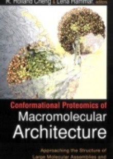 Обложка книги  - Conformational Proteomics Of Macromolecular Architecture: Approaching The Structure Of Large Molecular Assemblies And Their Mechanisms Of Action (With Cd-rom)