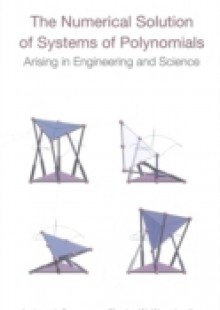 Обложка книги  - Numerical Solution Of Systems Of Polynomials Arising In Engineering And Science, The