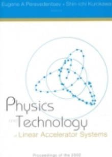 Обложка книги  - Physics And Technology Of Linear Accelerator Systems, Proceedings Of The 2002 Joint Uspas-cas-japan-russia Accelerator School