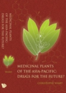 Обложка книги  - Medicinal Plants Of The Asia-pacific: Drugs For The Future?