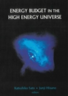 Обложка книги  - Energy Budget In The High Energy Universe – Proceedings Of The International Workshop