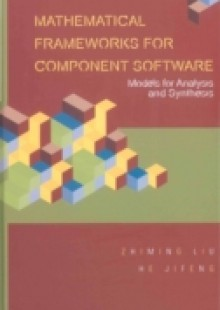 Обложка книги  - Mathematical Frameworks For Component Software: Models For Analysis And Synthesis