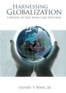Обложка книги  - Harnessing Globalization: A Review Of East Asian Case Histories