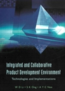 Обложка книги  - Integrated And Collaborative Product Development Environment: Technologies And Implementations