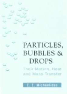 Обложка книги  - Particles, Bubbles And Drops: Their Motion, Heat And Mass Transfer