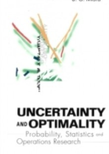 Обложка книги  - Uncertainty And Optimality: Probability, Statistics And Operations Research