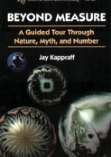 Обложка книги  - Beyond Measure: A Guided Tour Through Nature, Myth And Number