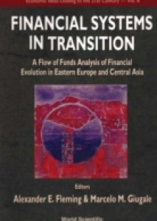 Обложка книги  - Financial Systems In Transition: A Flow Of Analysis Study Of Financial Evolution In Eastern Europe And Central Asia
