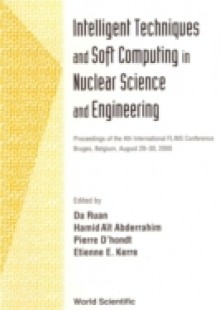 Обложка книги  - Intelligent Techniques And Soft Computing In Nuclear Science And Engineering – Proceedings Of The 4th International Flins Conference