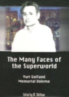 Обложка книги  - Many Faces Of The Superworld: Yuri Golfand Memorial Vol, The