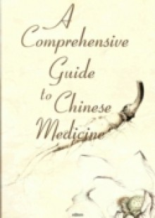 Обложка книги  - Comprehensive Guide To Chinese Medicine, A