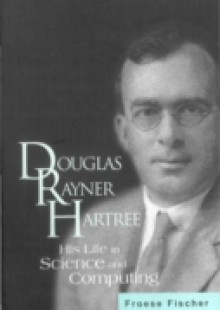 Обложка книги  - Douglas Rayner Hartree: His Life In Science And Computing