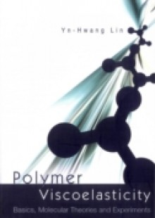 Обложка книги  - Polymer Viscoelasticity: Basics, Molecular Theories And Experiments