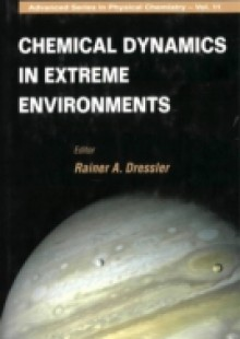 Обложка книги  - Chemical Dynamics In Extreme Environments