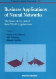 Обложка книги  - Business Applications Of Neural Networks: The State-of-the-art Of Real-world Applications