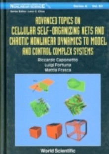 Обложка книги  - Advanced Topics On Cellular Self-organizing Nets And Chaotic Nonlinear Dynamics To Model And Control Complex Systems