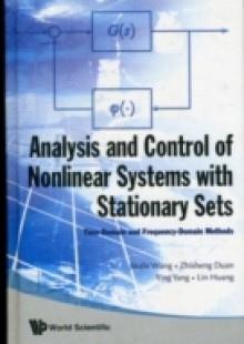 Обложка книги  - Analysis And Control Of Nonlinear Systems With Stationary Sets: Time-domain And Frequency-domain Methods